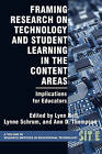 Framing Research on Technology and Student Learning in the Content Areas: Implications for Educators by Information Age Publishing (Paperback, 2009)