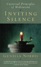 Inviting Silence : Universal Principles of Meditation by Gunilla Norris...