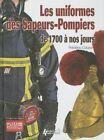 L'Uniformes des Sapeurs-Pompiers: De 1700 a Nos Jours by Frederic Coune (Paperback, 2014)