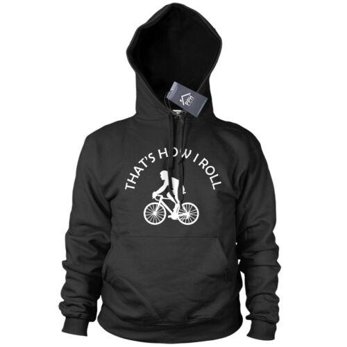 Thats how i Roll Bicycle Hoodie Funny Hoody Gift Bike BMW Mountain Top tee 502