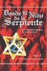 Desde El Nido de La Serpiente by Juan Bosco Abascal Carranza (Paperback / softback, 2014)