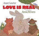 Love Is Real by Janet Lawler (Hardback, 2014)