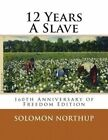 12 Years a Slave: 160th Anniversary of Freedom Edition by Solomon Northup (Paperback / softback, 2013)