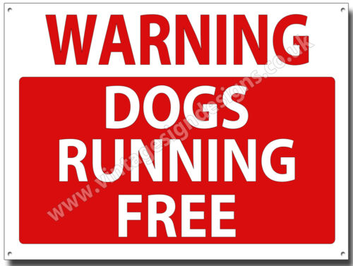 WARNING DOGS RUNNING FREE  METAL SIGN.(A3 SIZE) INSRUCTIONAL SIGN.WARNING SIGN.