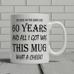Details About 60th Birthday Mug Funny Cheeky Gift Idea Mum Dad Mother Father Happy 60