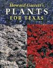 Howard Garrett's Plants for Texas by Howard Garrett (Paperback, 1996)