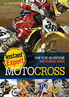 Motocross: How to Be an Awesome Motocross Rider by Jonathan Bentman, Gary Freeman (Hardback, 2011)