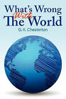 What's Wrong With The World by G. K. Chesterton (Paperback, 2010)