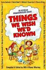 Things We Wish We'd Known: 50 Veteran Home-schoolers Share by Bill Waring, Diana Waring (Paperback, 2001)