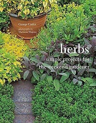 Kräuter: Simple Projekte für The Weekend Gardener von Carter, George