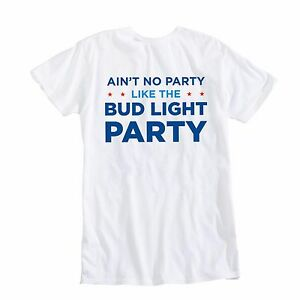 0dddc31d New AUTHENTIC Bud Light AIN'T NO PARTY AMERICA Shirt USA Budweiser ...