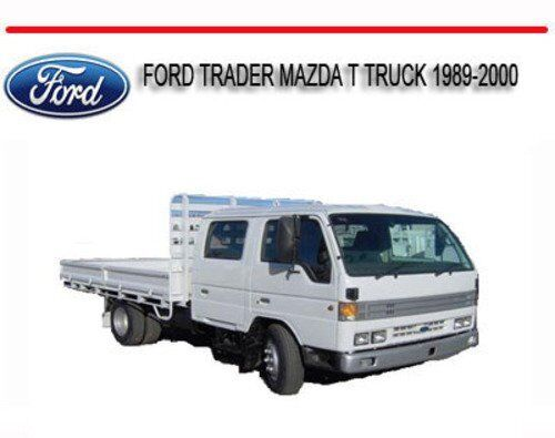 FORD TRADER MAZDA T WORKSHOP SERVICE REPAIR MANUAL T3000 T3500 T4000