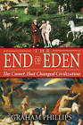 The End of Eden: The Comet That Changed Civilization by Graham Phillips (Paperback, 2007)