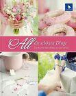 All die schönen Dinge (2013, Gebundene Ausgabe)