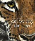 Can We Save the Tiger? by Solicitor Martin Jenkins (Paperback / softback, 2014)
