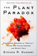 "The Plant Paradox: The Hidden Dangers in ""Healthy"" Foods That Cause Disease and Weight Gain by Steven R. Gundry (Hardcover, 2017)"