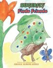 Bugerfly Finds Friends 9781453561676 by Oroma Alikor-adele Book