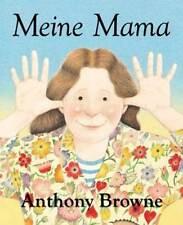 Meine Mama Anthony Browne Liebeserklärung an die Mutti Kinderbuch Geschenk für