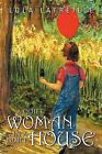 A Quiet Woman in a Quiet House by Lola Latreille (Paperback / softback, 2012)