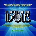 Le Retour de Nos Idoles: dition 2013 by Various Artists (CD, Apr-2013, Musicor)