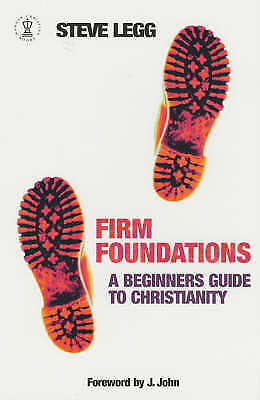 """AS NEW"" Legg, Steve, Firm Foundations: A Beginner's Guide to Christianity (Hodd"