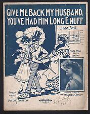 Give Me Back My Husband You've Had Him Long Enuff 1918 Sophie Tucker Sheet Music
