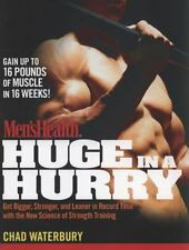 Men's Health Huge in a Hurry: Get Bigger, Stronger, and Leaner in Record Time wi