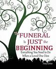 The Funeral Is Just the Beginning: Everything You Need to Do When a Loved One Dies by Amy Levine (Paperback / softback, 2013)