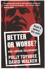 Better or Worse?: Has Labour Delivered? by Polly Toynbee, David Walker (Paperback, 2005)