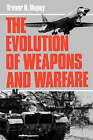 The Evolution of Weapons and Warfare by Colonel Trevor N. Dupuy (Paperback, 1990)