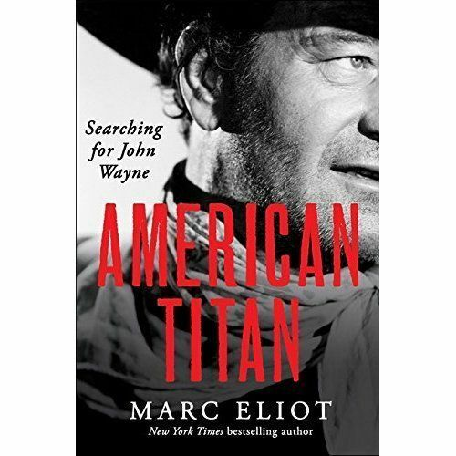 1 of 1 - American Titan: Searching for John Wayne-ExLibrary