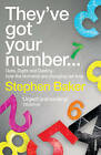 They've Got Your Number: Data, Digits and Destiny - How the Numerati are Changing Our Lives by Stephen Baker (Paperback, 2009)
