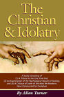 The Christian & Idolatry by Allan Turner (Paperback / softback, 2006)