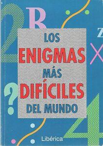 Los Enigmas Más Difíciles Del Mundo. Charles Barry Townsend. Editorial Libérica.