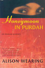 Honeymoon in Purdah: An Iranian Journey by Alison Wearing (Paperback, 2001)