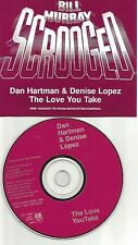 DAN HARTMAN & DENISE LOPEZ Love you take PROMO DJ CD Single 1988 BILL MURRAY PIC