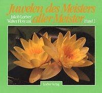 JAKOB LORBER - JUWELEN DES MEISTERS ALLER MEISTER II