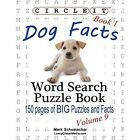 Circle It, Dog Facts, Book 1, Word Search, Puzzle Book by Mark Schumacher, Lowry Global Media LLC (Paperback / softback, 2014)