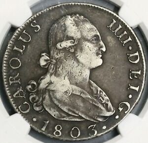 1803-M-NGC-VF-20-Spain-8-Reales-Charles-IIII-Silver-Coin-POP-1-0-19032602C