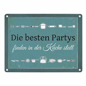 Blechschild Die besten Partys finden in der Küche statt in ...