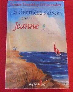 Soft-Cover-French-Book-La-Derniere-Saison-Tome-1-Jeanne-Editions-Guy-St-Jean