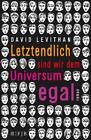 Letztendlich sind wir dem Universum egal von David Levithan (2014, Gebundene Ausgabe)