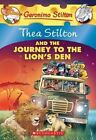 Thea Stilton and the Journey to the Lion's Den by Thea Stilton (Paperback / softback, 2014)