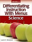 Differentiating Instruction With Menus Grades K-2 Science 9781593634933