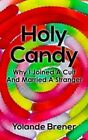 Holy Candy: Why I Joined a Cult and Married a Stranger by Yolande Brener (Paperback / softback, 2014)