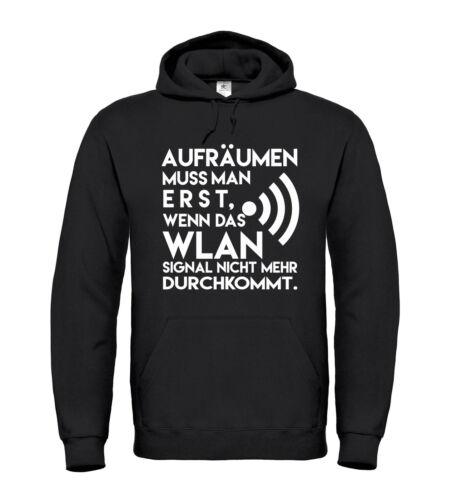 Hoodie AUFRÄUMEN MUSS MAN ERST,... Funshirt Geschenk Sprüche WLAN Comedy