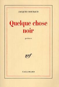 QUELQUE-CHOSE-DE-NOIR-JACQUES-ROUBAUD