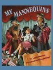 My Mannequins by Sydell Waxman (Hardback, 2000)