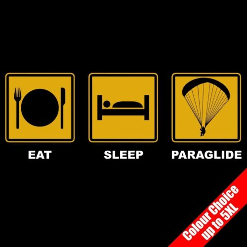 Eat Sleep PARAGLIDE Flying Air Activity Funny Gifts T-Shirt 16 Colours to 5XL