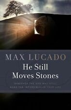 He Still Moves Stones by Max Lucado (2011, Paperback, Special, New Edition)